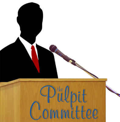 The Pulpit Committee