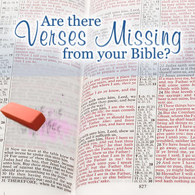 Are There Verses Missing From Your Bible